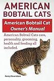 American Bobtail Cats. American Bobtail Cat Owners Manual. American Bobtail Cats by Henry Hoverstone (2015-01-08)