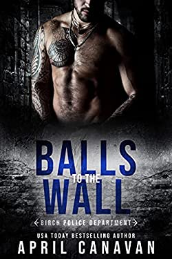 Balls to the Wall (Birch County Heroes Book 1)