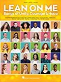 Lean on Me: Songs of Unity, Courage & Hope: Piano-Vocal-Guitar