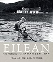 Eilean: The Island Photography of Margaret Fay Shaw