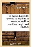 M. Barbey-d'Aurévilly, réponse à ses réquisitoires contre les bas-bleus