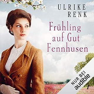 Frühling auf Gut Fennhusen     Die Ostpreußen-Saga 5              Autor:                                                                                                                                 Ulrike Renk                               Sprecher:                                                                                                                                 Yara Blümel                      Spieldauer: 5 Std. und 10 Min.     34 Bewertungen     Gesamt 4,2