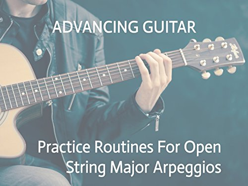 Practice Routines For Open String Major Arpeggios