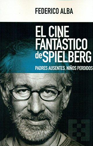 Cine Fantastico de Spielberg. padres Aus: Padres ausentes, niños perdidos: 23 (Nuevo Ensayo)