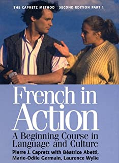 French in Action : A Beginning Course in Language and Culture, the Capretz Method: Part One
