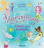 Zauberhafte Meerjungfrauen - Rätseln und Ausmalen. Durchgehend vierfarbig.: Ab 6