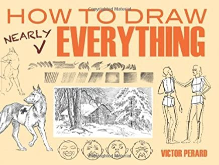 How to Draw Nearly Everything (Dover Art Instruction) by Perard, Victor (2012) Paperback