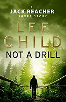 Not a Drill: A Jack Reacher Short Story by [Lee Child]