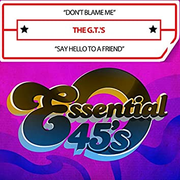 Don't Blame Me / Say Hello to a Friend (Digital 45)