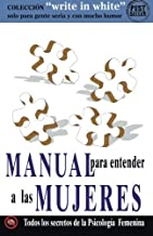 Manual para entender a las MUJERES (Write in White) (Interlingua Edition)