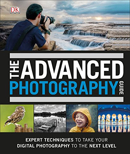 The Advanced Photography Guide: The Ultimate Step-by-Step Manual for...