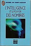 L'intelligence et le pouvoir des nombres ou la numérologie et ses applications pratiques