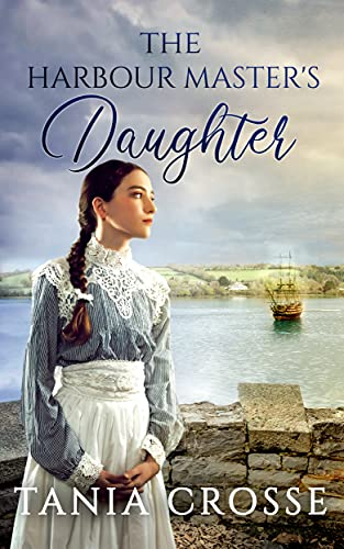 THE HARBOUR MASTER'S DAUGHTER a compelling saga of love, loss and...