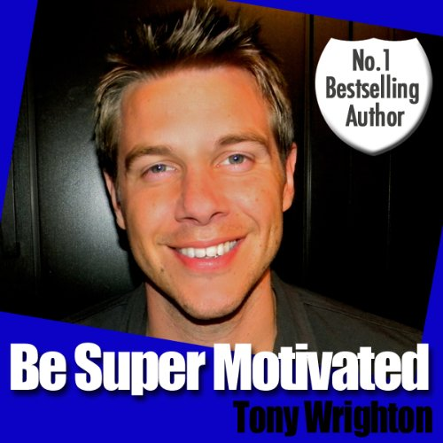Be Super Motivated in 30 Minutes audiobook cover art