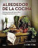 Alrededor de la cocina (Webos Fritos): Recetas y relatos