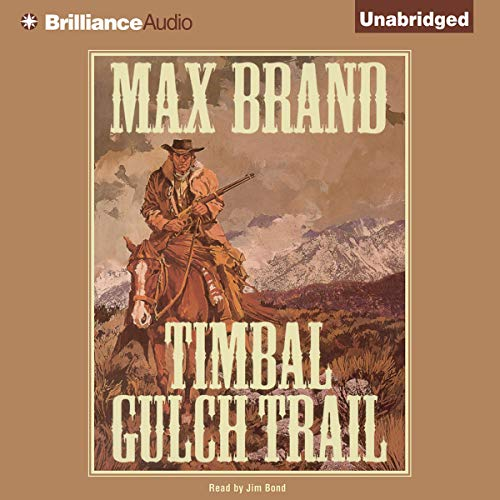 Timbal Gulch Trail Audiobook By Max Brand cover art