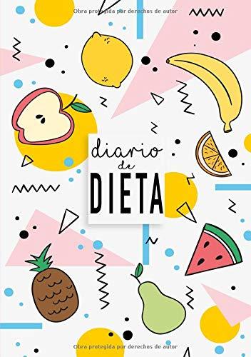 Diario de Dieta: Diario de Dieta Para Bajar de Peso y Adelgazar Rápido - El libro ideal para ponerse en forma