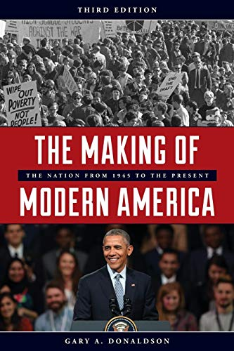The Making of Modern America: The Nation from 1945 to the Present