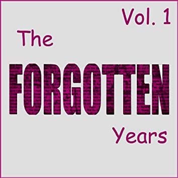 The Forgotten Years, Vol. 1