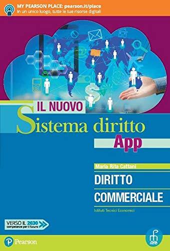 Il nuovo sistema diritto app. Diritto commerciale. Per gli Ist. tecnici economici. Con app. Con e-book. Con espansione online