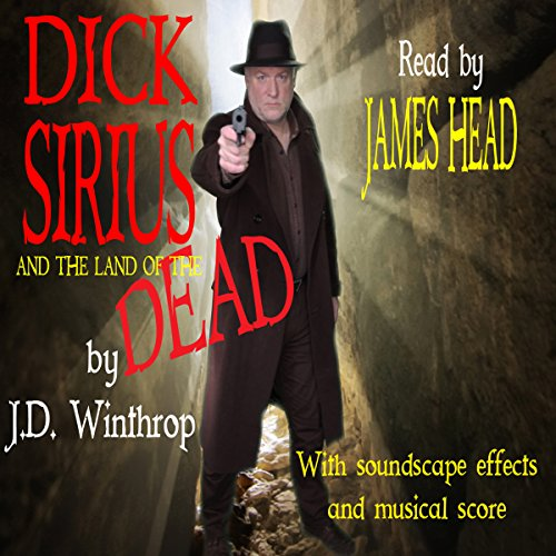 Dick Sirius and the Land of the Dead audiobook cover art