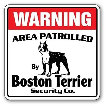 Boston Terrier Security Sign Area Patrolled Pet Dog Owner Puppy Breeder Vet
