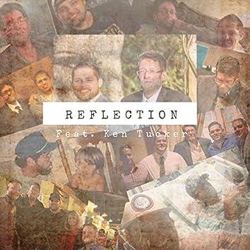 Reflection (feat. Ken Tucker)