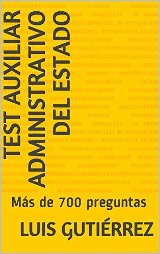 TEST AUXILIAR ADMINISTRATIVO DEL ESTADO: Más de 700 preguntas