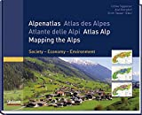 Alpenatlas: Society - Economy - Environment - Ulrike Tappeiner