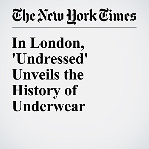 In London, 'Undressed' Unveils the History of Underwear cover art