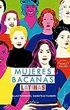 Mujeres bacanas latinas. Si ellas pudieron, nosotras también