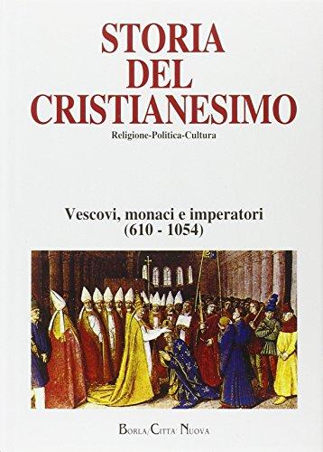 Storia del cristianesimo. Religione, politica, cultura. Vescovi, monaci e imperatori (610-1054) (Vol. 4)