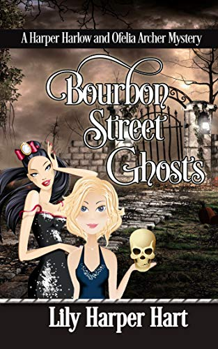 Bourbon Street Ghosts: A Harper Harlow and Ofelia Archer Mystery by [Lily Harper Hart]