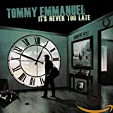 Songtexte von Tommy Emmanuel - It's Never Too Late