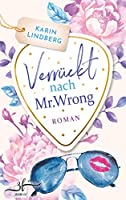 Verrückt nach Mr. Wrong: Liebesroman (Boston Bachelors 1)