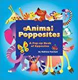 Animal Popposites: A Pop-Up Book of Opposites