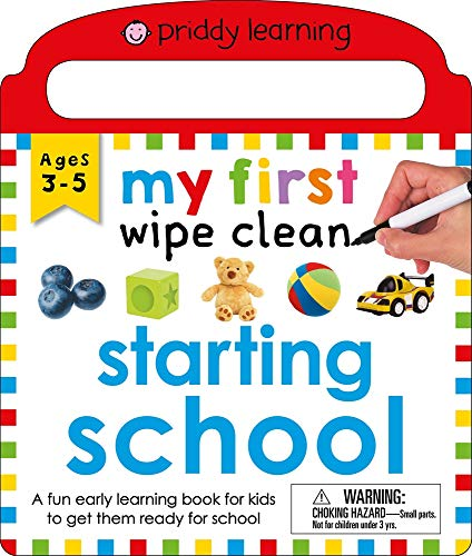 Priddy Learning: My First Wipe Clean Starting School: A Fun Early Learning Book