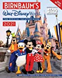 Birnbaum s 2021 Walt Disney World: The Official Vacation Guide (Birnbaum Guides)