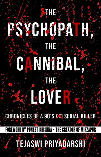 The Psychopath, The Cannibal, The Lover: Chronicles of a 90s Serial Killer