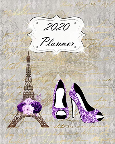 2020 Planner: Paris Daily, Weekly & Monthly Calendars   January through December   Eiffel Tower Purple Shoes Fashion