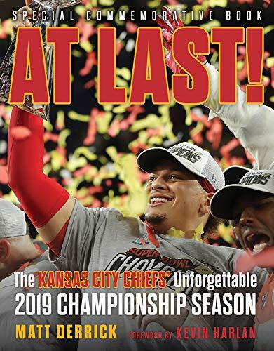 At Last!: The Kansas City Chiefs' Unforgettable 2019 Championship Season