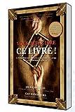 Vous devez lire ce livre ! 55 personnes racontent l'histoire du livre qui a transformé leur vie