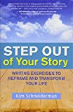 Image of Step Out of Your Story: Writing Exercises to Reframe and Transform Your Life
