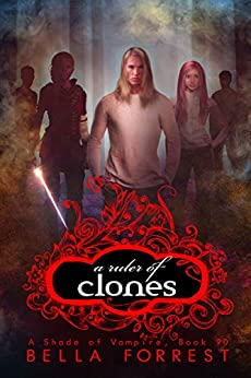 A Shade of Vampire 90: A Ruler of Clones by [Bella Forrest]