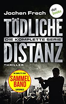 Tödliche Distanz: Die komplette Serie: Thriller von [Jochen Frech]