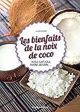 Les bienfaits de la noix de coco (Cuisine bien-être)