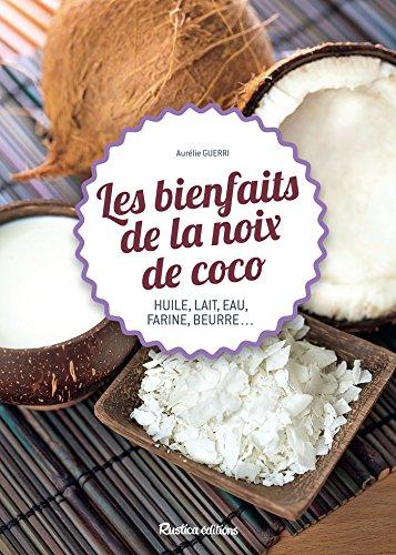 Les bienfaits de la noix de coco (Cuisine bien-être) (French Edition)