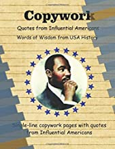 Copywork  Quotes from Influential Americans Words of Wisdom from USA History: Single-line copywork pages for handwriting practice