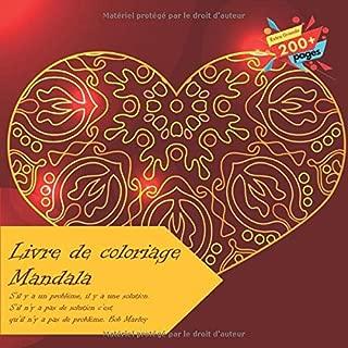 Livre de coloriage Mandala - S'il y a un problème, il y a une solution. S'il n'y a pas de solution c'est qu'il n'y a pas de problème. Bob Marley (French Edition)