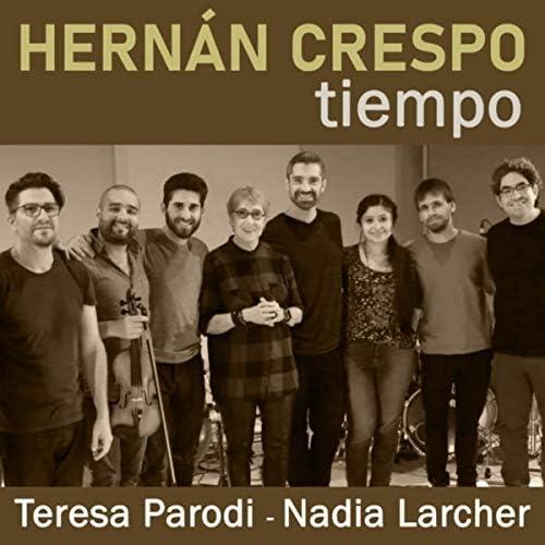 Hernán Crespo, Nadia Larcher & Teresa Parodi